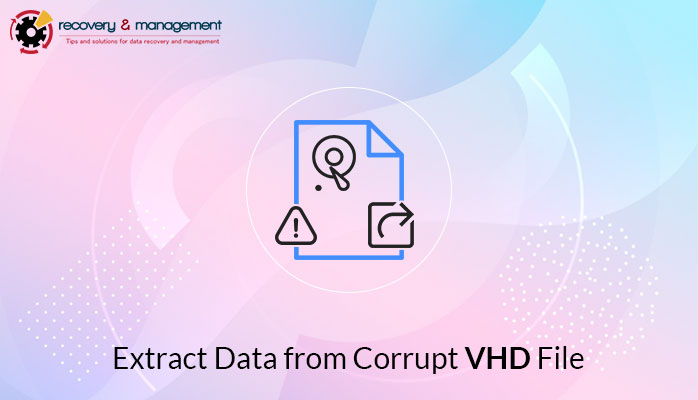 Manual Tricks to Retrieve Data from VHD File when it is not