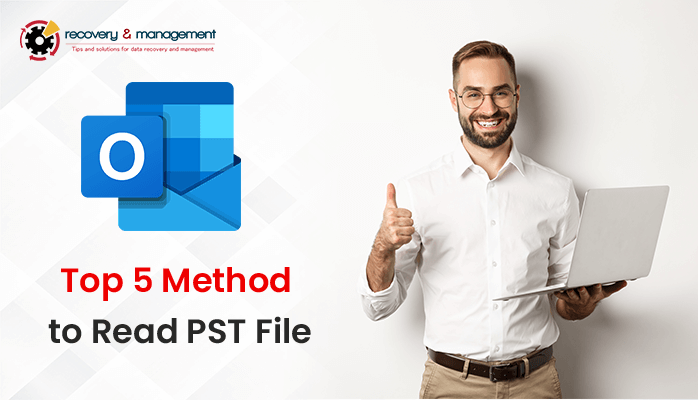 Top-5-Method-to-Read-PST-File-Without-Outlook