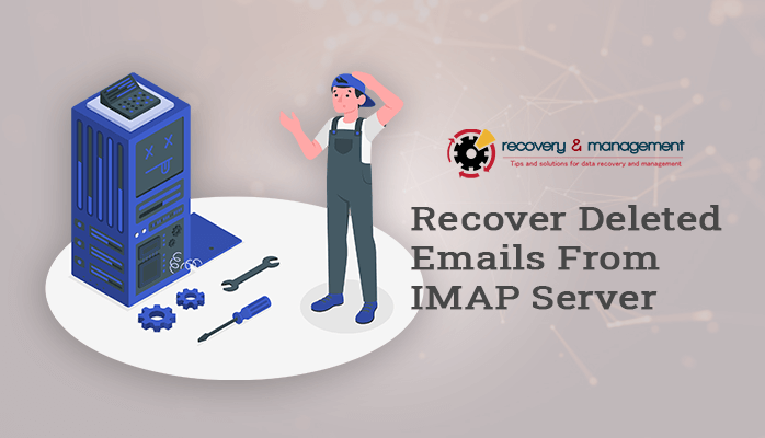 how to recover deleted emails from IMAP server